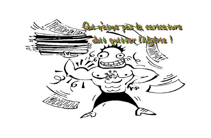 Qui n'aime la caricature, quitte l'Algérie.